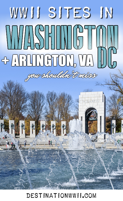WWII sites in Washington DC (and Arlington, Virginia) that you shouldn't miss | World War II Memorial, Holocaust Museum, Museums and memorials for the Navy, Marine Corps, and National Guard, Jewish and African American military history, Arlington National Cemetery, the Pentagon, Spy Museum, and so many more. Also, Washington DC travel information like where to stay and recommended reading to accompany your trip. #washingtondc #destinationwwii #wwiitravel #wwii #americanhistory #arlington #iwojima #holocaustmuseum