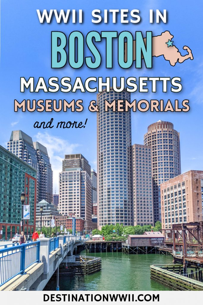 World War II sites in Boston, Massachusetts: Museums, memorials, monuments, forts, and more / Holocaust Memorial, military museums, battleships, Boston Harbor Islands forts, victory gardens