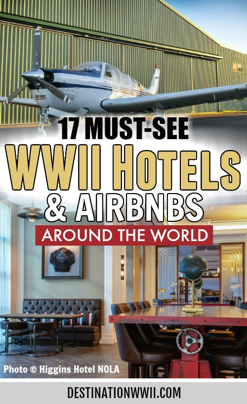WWII hotels and Airbnbs around the world   World War II hotels, WWII-inspired hotels and rentals in the United States, Europe, and Australia   #wwii #airbnb #hotels #destinationwwii