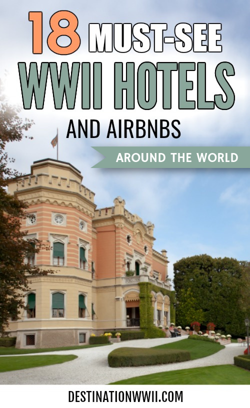 WWII hotels and Airbnbs around the world | World War II hotels, WWII-inspired hotels and rentals in the United States, Europe, and Australia | #wwii #airbnb #hotels #destinationwwii