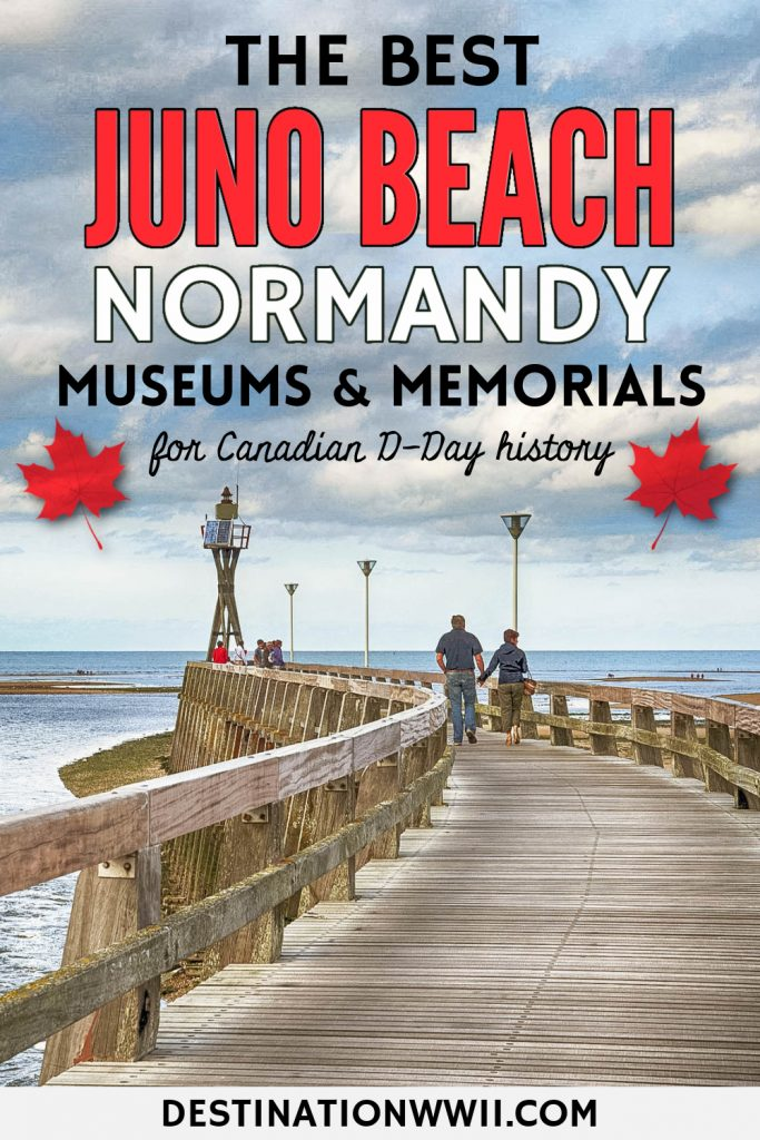 Visiting Juno Beach Normandy, Museums and Memorials to Visit to explore Canada's D-Day history